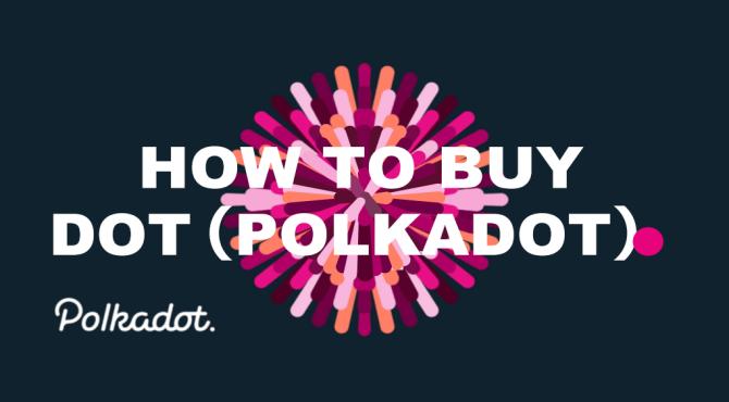 ポルカドット(DOT)の購入方法|オススメの取引所とその理由